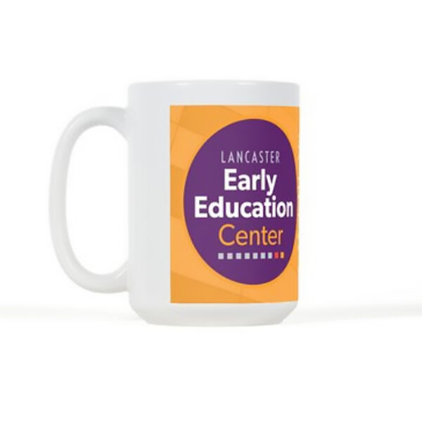 mug to support Lancaster Early Education Center formerly Lancaster Day Care Center Quality early care & education since 1915.