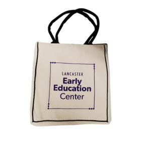 Tote bag to support Lancaster Early Education Center formerly Lancaster Day Care Center Quality early care & education since 1915.